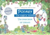 Ponkey- the magical monkey - The little book of colors