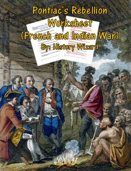 Pontiac's Rebellion Worksheet (French and Indian War)