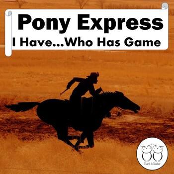 Pony Express I Have...Who Has?  Game 36 card set No Prep