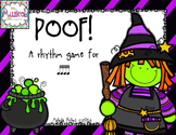Poof! A Rhythm Game to Review Sixteenth Notes