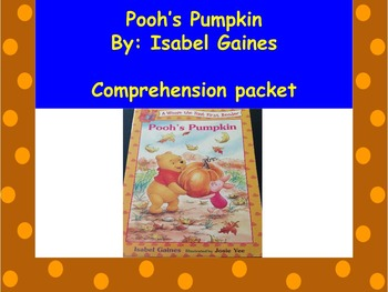 Pooh's Pumpkin: Comprehension Book Packet and sight word a