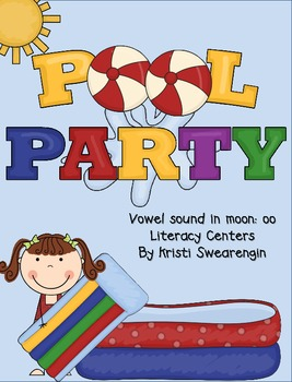 Pool Party! Vowel sound in moon: oo Literacy Centers