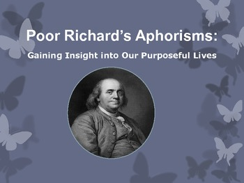 Poor Richard's Aphorisms: Gaining Insight into Our Purposeful Lives