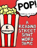 Pop! A Kindergarten Reading Street Sight Word Literacy Center