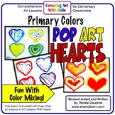 Art Lesson Valentine's Day Pop Art Hearts Primary Colors
