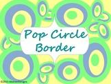 Pop Circle Borders