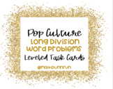 Pop Culture Long Division Word Problem Task Cards