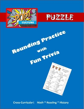 ROUNDING - Pop Culture Puzzle - Miscellaneous Kid-Friendly Trivia - Cross Curric