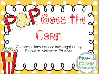 Pop Goes the Corn: An Elementary Science Investigation about Heat and Matter