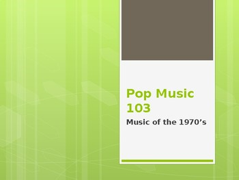 Pop Music 103 - Music of the 1970s