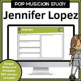 Pop Music Study for use with Google Slides | Jennifer Lopez