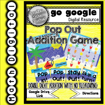 Pop Out! Double Digit Addition No Regrouping Game for the Google Classroom