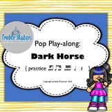 Pop Play-alongs: Dark Horse {featuring tika-ti and ti-tika}