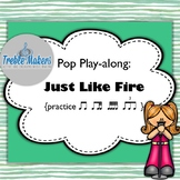 Pop Play-alongs: Just Like Fire {featuring triplets)