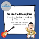 Pop Play-alongs: We are the Champions {rhythmic reading in 6/8}