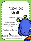 Pop-Pop Math (Monsters Edition) Fractions  and Decimals Ma