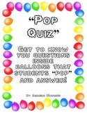 """""""Pop Quiz"""" Get to Know You Questions"""