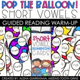 Pop The Balloon! Short Vowel Guided Reading Game
