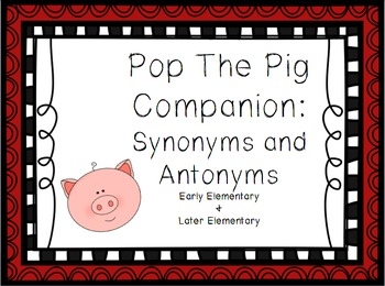 Pop The Pig Companion: Synoyms and Antonyms