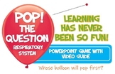 Pop The Question- Respiratory System Game!