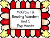 Pop Words ~ Reading Wonders ~ Unit 5