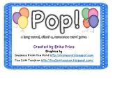Pop!  a long vowel, silent e, nonsense word game