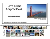 Pop's Bridge Adapted Interactive Book - by Eve Bunting - ESL, SPED, GEN ED