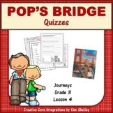 Pop's Bridge - Journeys G3 Lesson 4 QUIZZES