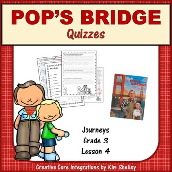 Pop's Bridge - Journeys G3 Lesson 4 QUIZZES