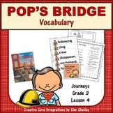 Pop's Bridge - Journeys G3 Lesson 4 Vocabulary
