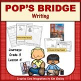 Pop's Bridge - Journeys G3 Lesson 4 WRITING