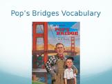Pop's Bridges Vocabulary Lesson, Journeys Lesson 4
