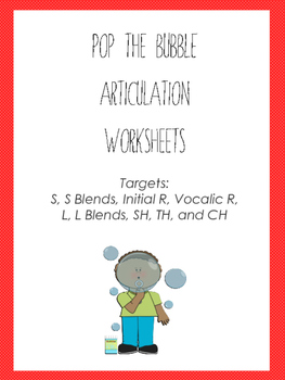 Pop the Bubble Articulation Worksheets: S, R, Vocalic R, L, CH, SH, and TH
