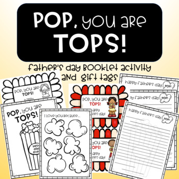 Father's Day booklet activity and gift Tags - Pop, you are TOPS! Popcorn themed
