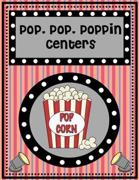 Pop,Pop, Poppin' Centers Math and Literacy