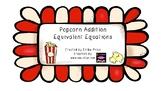 Popcorn Addition Equivalent Equations (equal equations)