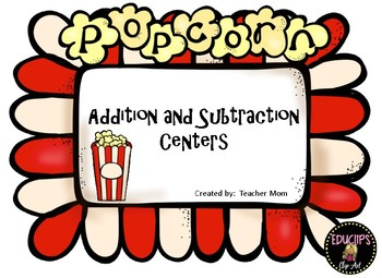 Popcorn Addition and Subtraction Centers