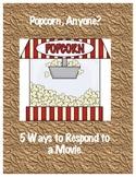 Popcorn, Anyone?  5 Ways to Respond to a Movie