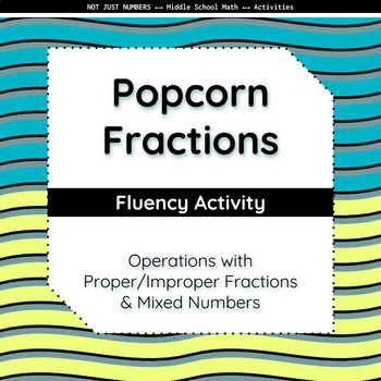 Popcorn Fractions - Operations with Proper/Improper Fractions and Mixed Numbers