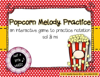 Popcorn Melody Practice - Interactive Melody Game for Notation {sol mi}