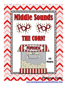 Popcorn Middle Sounds:  Pop!  Pop!  The Corn!