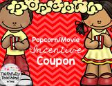 Popcorn/Movie Incentive Coupon