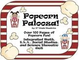 Popcorn Palooza:CCSS Aligned Cross-Curriculum Popcorn Unit