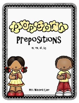 Popcorn Prepositions -- in, at, on, by