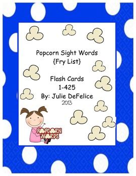 Popcorn Sight Word Flash Cards- Words 1-425 {Fry List} (60 Pages)