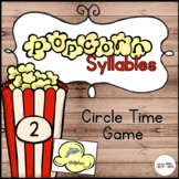 Popcorn Syllables Circle Time Game