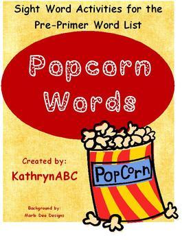 Popcorn Words (Pre-Primer Sight Word Activities)