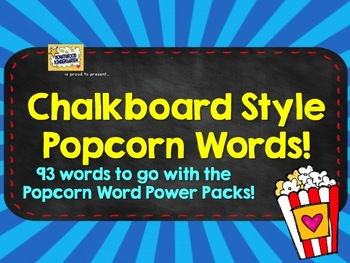 Popcorn Words: chalkboard style sight words to go along w/ Power Packs!