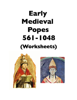 Popes: Early Medieval Popes (Worksheets)