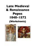 Popes: Late Medieval and Renaissance Popes (Worksheets)